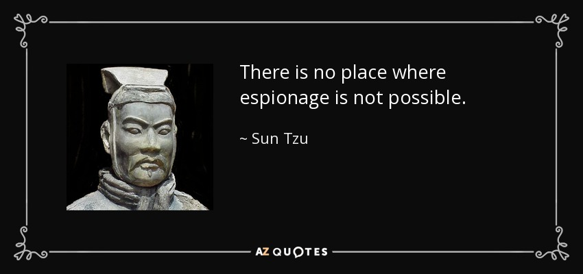 quote-there-is-no-place-where-espionage-is-not-possible-sun-tzu-126-38-84.jpg